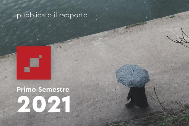 Pubblicato il Rapporto Primo Semestre 2021